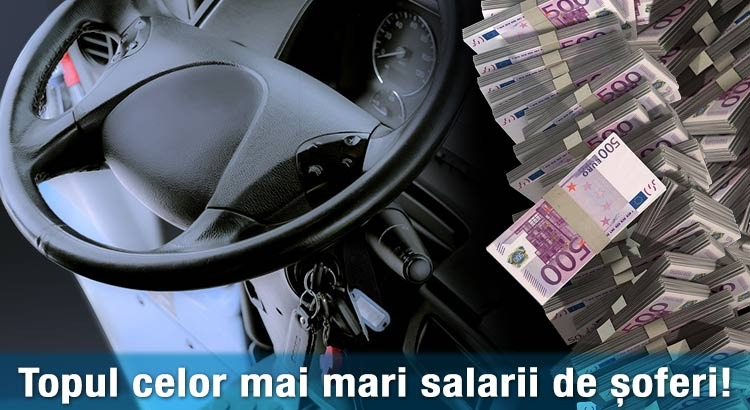 Topul celor mai mari salarii de șoferi