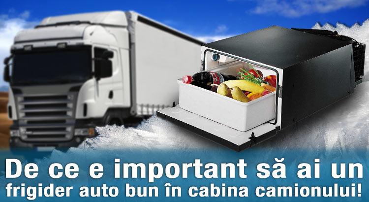 De ce e important sa ai un frigider auto bun in cabina camionului!