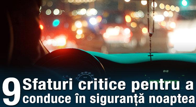 9 sfaturi critice pentru a conduce în siguranță pe timp de noapte