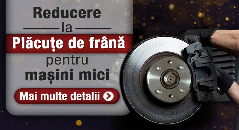Plăcuțe de frână pentru mașini mici, la Preț Special!