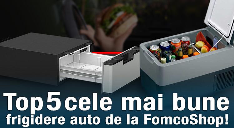 Top 5 cele mai bune frigidere auto de la FomcoShop!