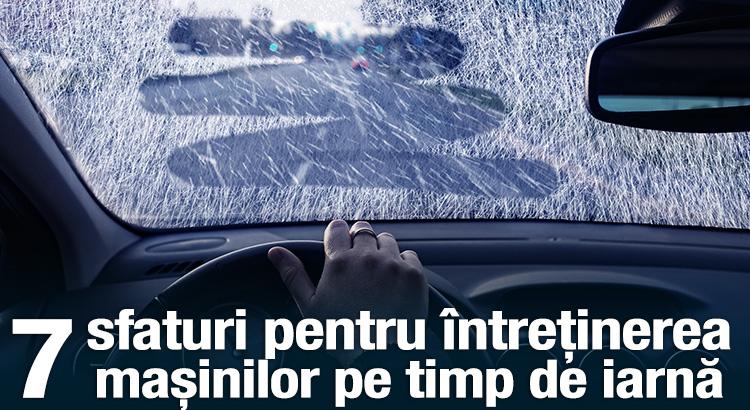7 sfaturi pentru întreținerea mașinilor pe timp de iarnă